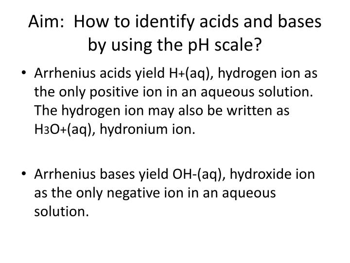 Aim how to identify acids and bases by using the ph scale1