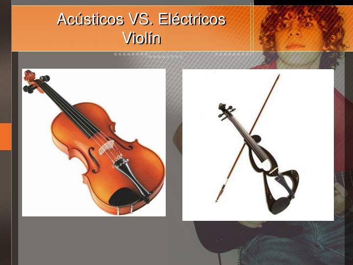 Acústicos VS. Eléctricos