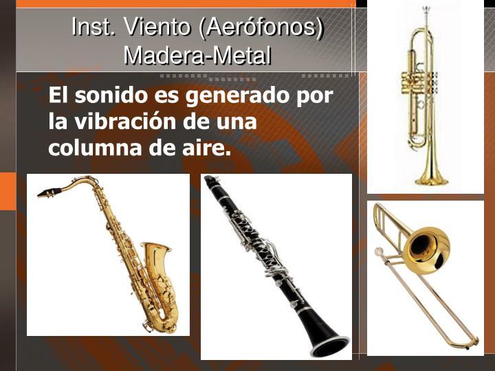 El sonido es generado por la vibración de una columna de aire.