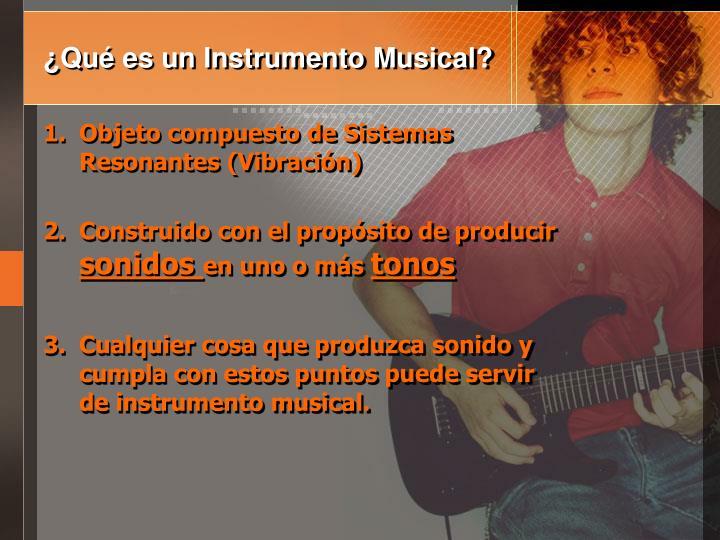 ¿Qué es un Instrumento Musical?