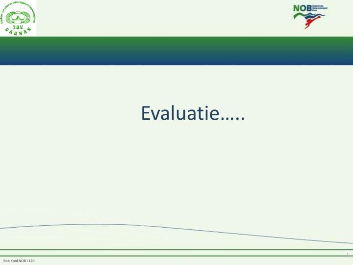 Evaluatie…..