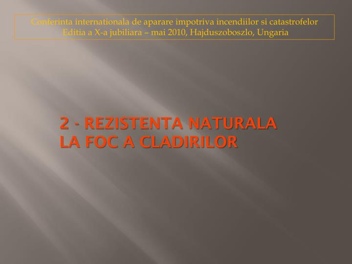 2 - REZISTENTA NATURALA   LA FOC A CLADIRILOR