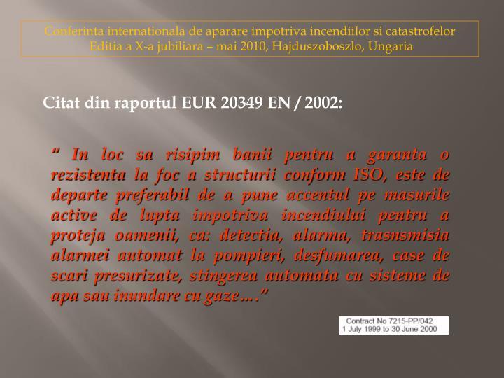 Citat din raportul EUR 20349 EN / 2002: