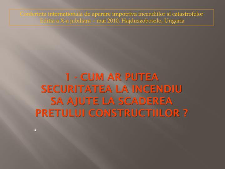 1 - CUM AR PUTEA SECURITATEA LA INCENDIU SA AJUTE LA SCADEREA