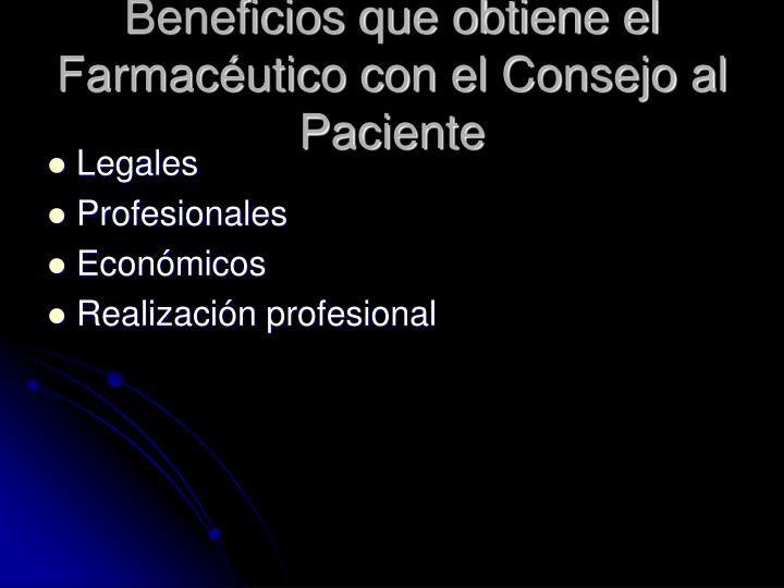 Beneficios que obtiene el Farmacéutico con el Consejo al Paciente
