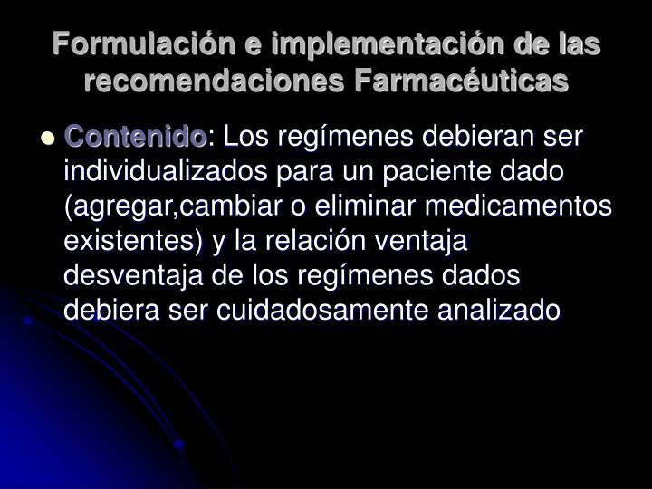 Formulación e implementación de las recomendaciones Farmacéuticas