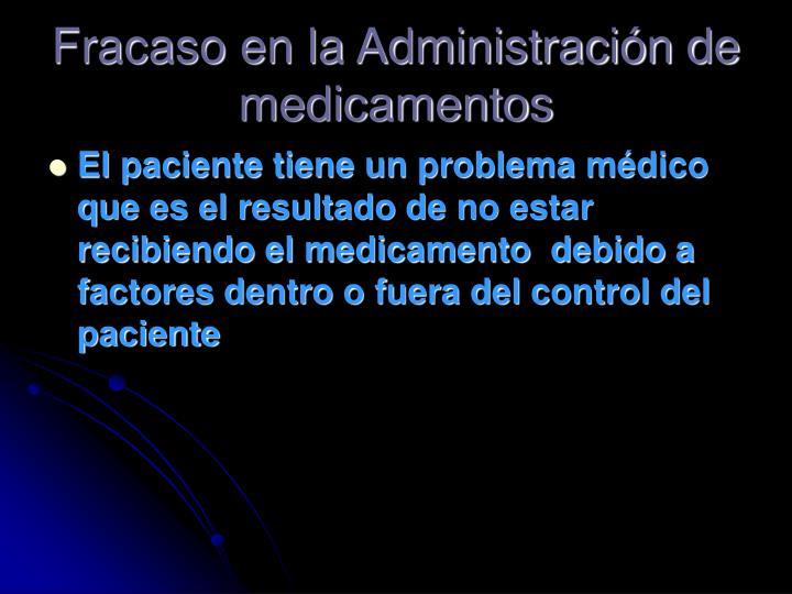 Fracaso en la Administración de medicamentos