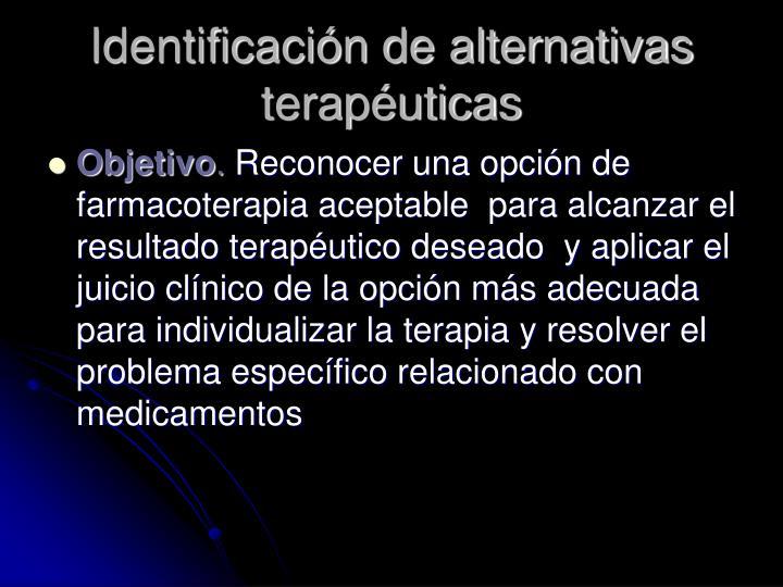 Identificación de alternativas terapéuticas