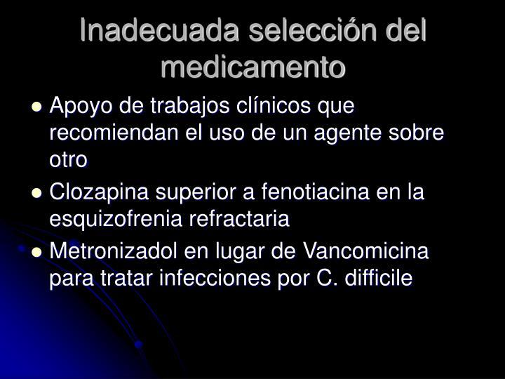 Inadecuada selección del medicamento