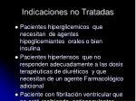 indicaciones no tratadas1