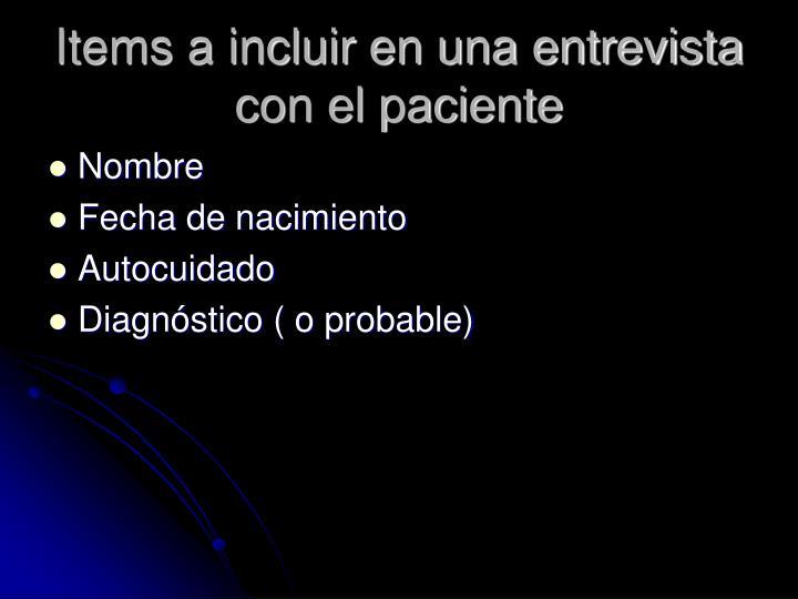 Items a incluir en una entrevista con el paciente