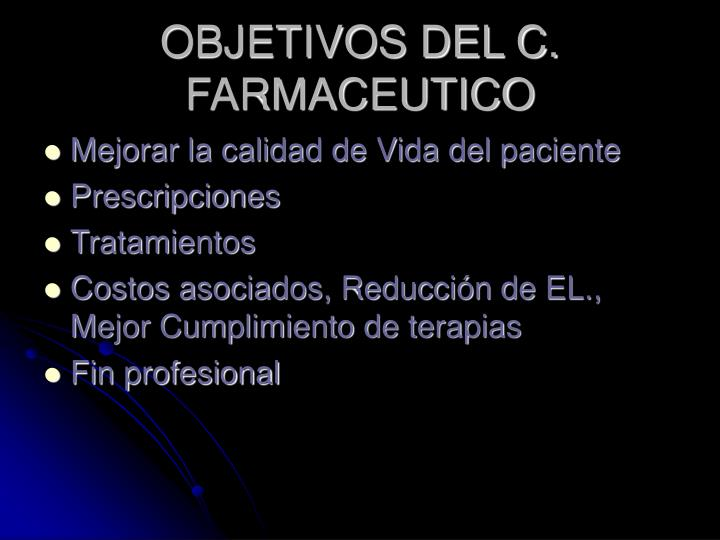 OBJETIVOS DEL C. FARMACEUTICO