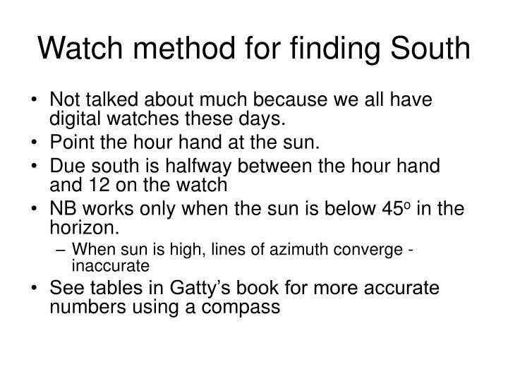 Watch method for finding South