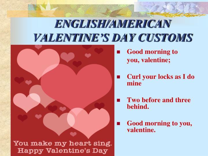 ENGLISH/AMERICAN  VALENTINE'S DAY CUSTOMS
