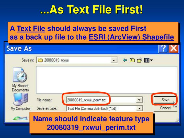 ...As Text File First!