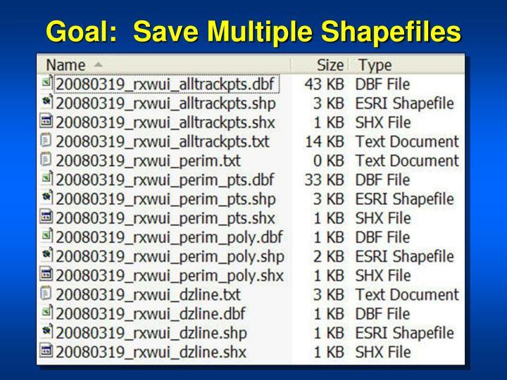 Goal:  Save Multiple Shapefiles
