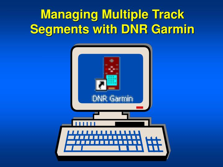Managing multiple track segments with dnr garmin
