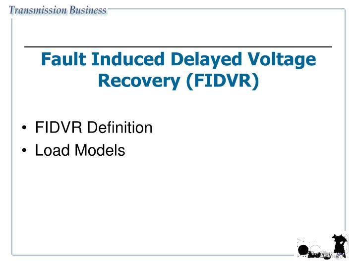 Fault Induced Delayed Voltage Recovery (FIDVR)