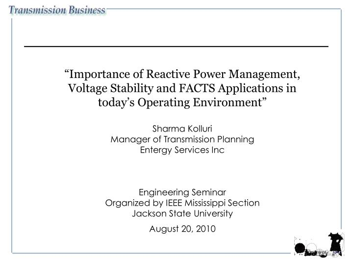 """Importance of Reactive Power Management, Voltage Stability and FACTS Applications in today's Op..."