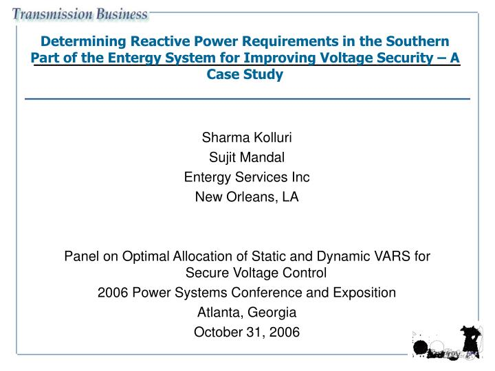 Determining Reactive Power Requirements in the Southern Part of the Entergy System for Improving Voltage Security – A Case Study