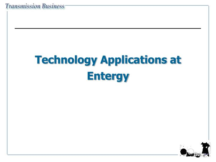 Technology Applications at Entergy