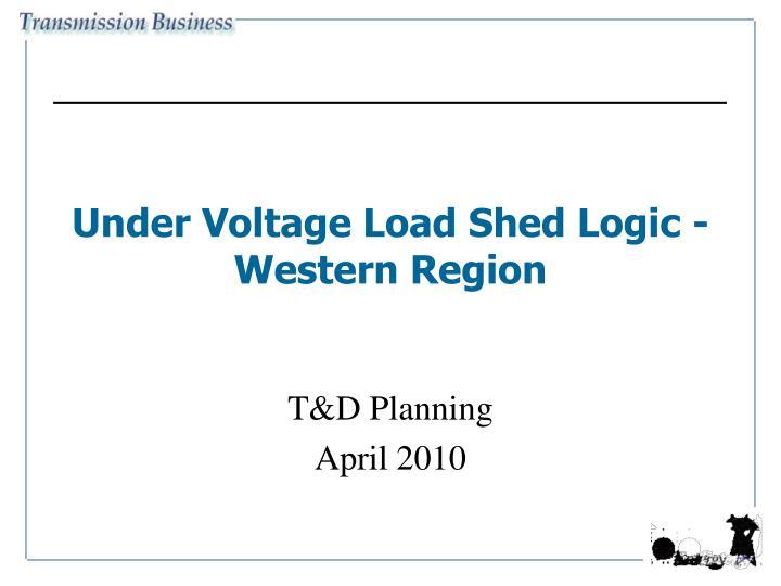 Under Voltage Load Shed Logic - Western Region
