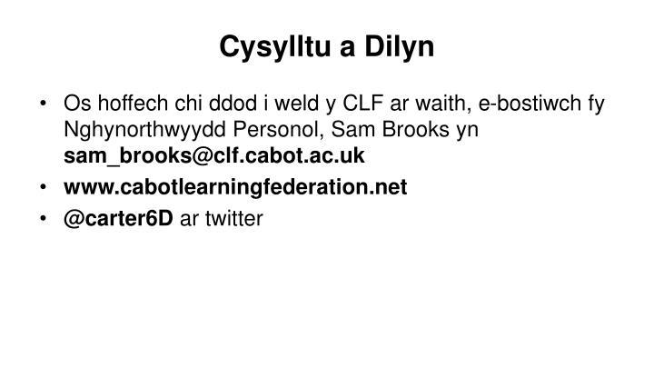 Cysylltu a Dilyn
