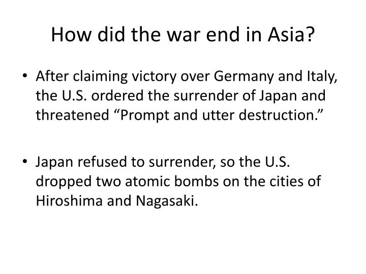How did the war end in Asia?