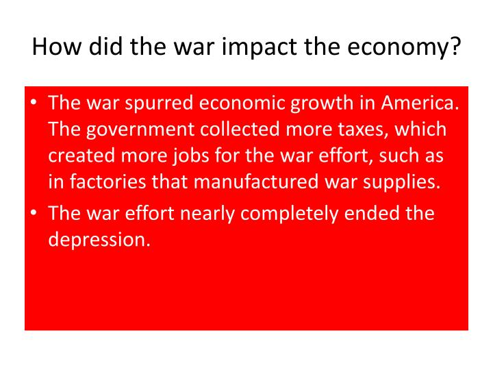 How did the war impact the economy?
