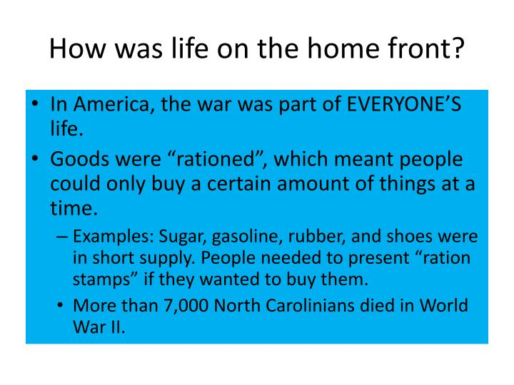 How was life on the home front?
