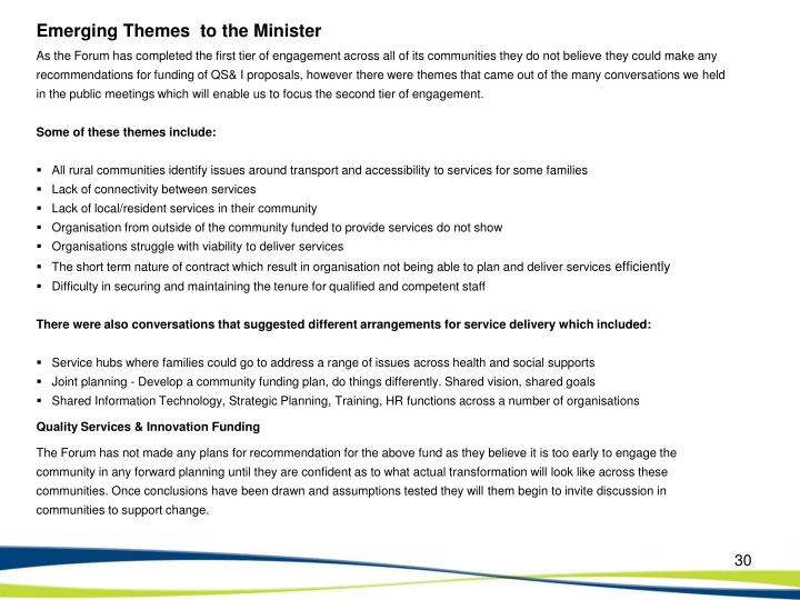Emerging Themes  to the Minister