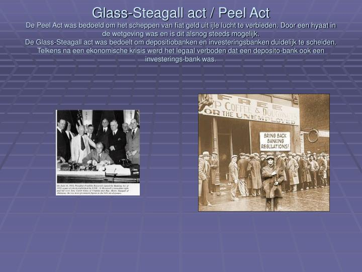Glass-Steagall act / Peel Act