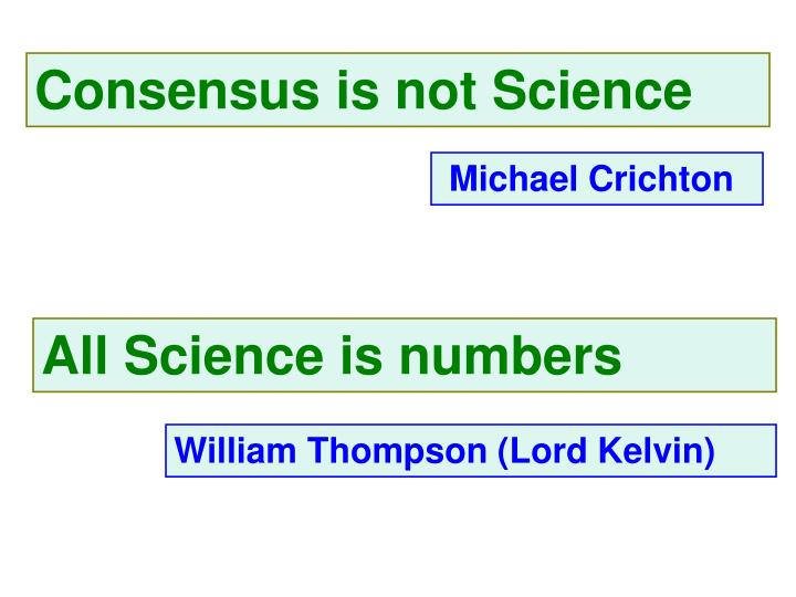 Consensus is not Science