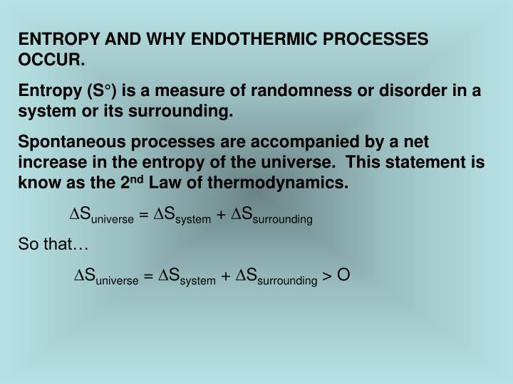 ENTROPY AND WHY ENDOTHERMIC PROCESSES OCCUR.
