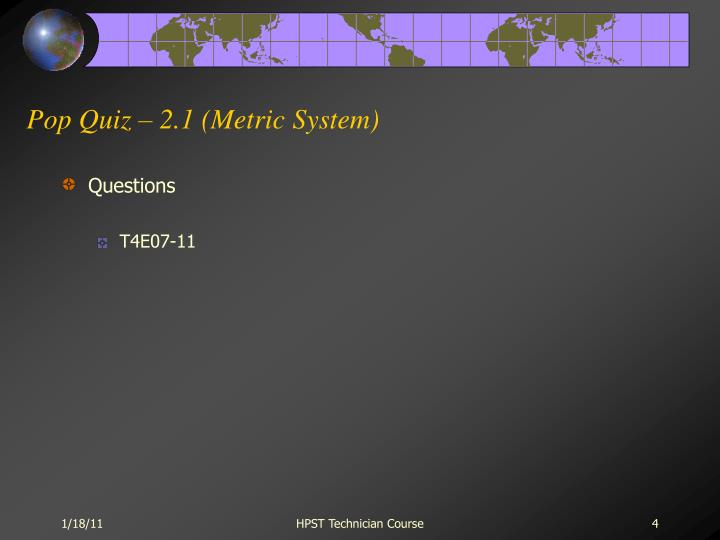 Pop Quiz – 2.1 (Metric System)