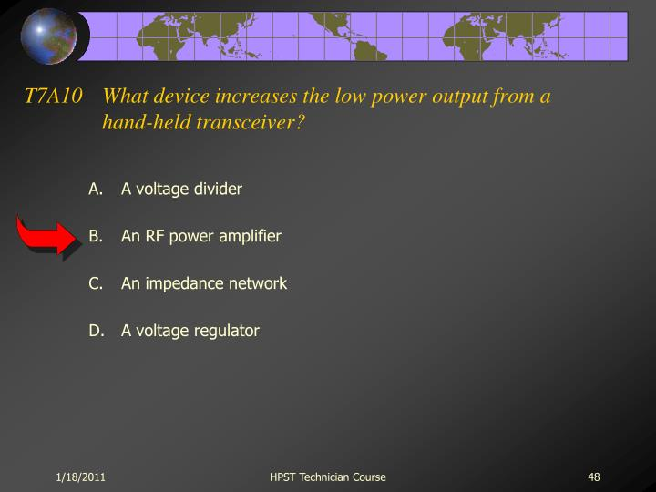 T7A10What device increases the low power output from a hand-held transceiver?