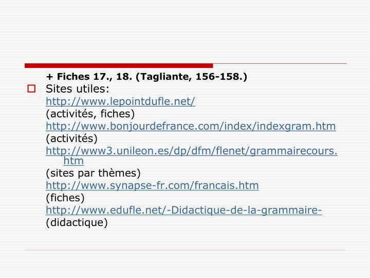 + Fiches 17., 18. (Tagliante, 156-158.)