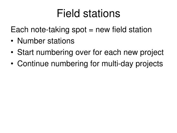 Field stations