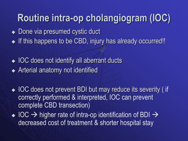 Routine intra-op cholangiogram (IOC)
