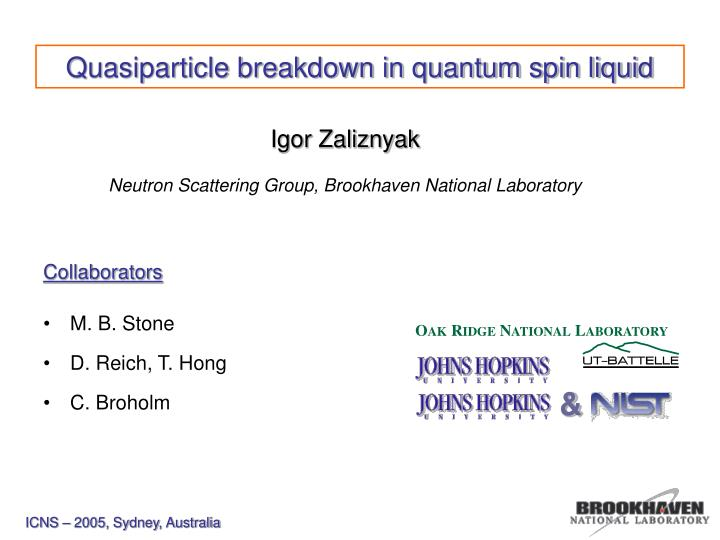 Quasiparticle breakdown in quantum spin liquid