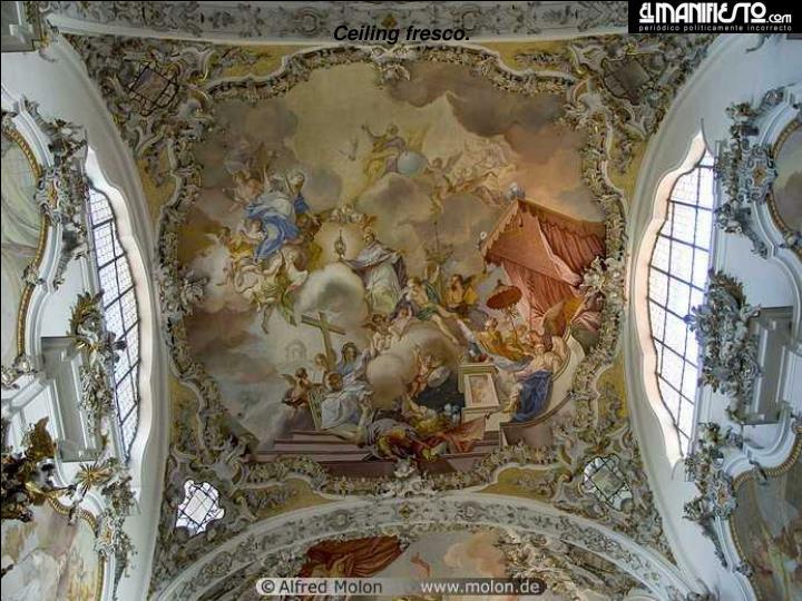 Ceiling fresco.