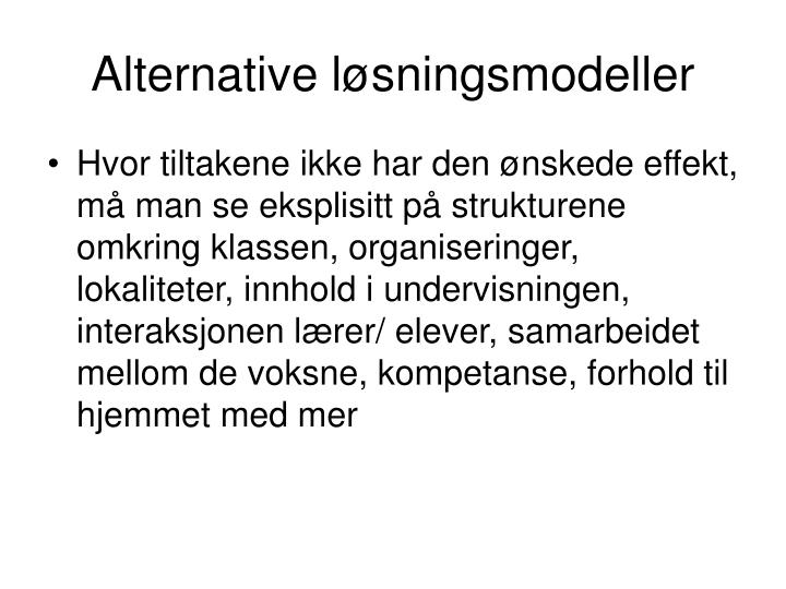 Alternative løsningsmodeller