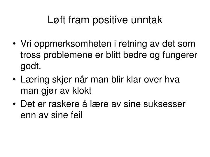 Løft fram positive unntak