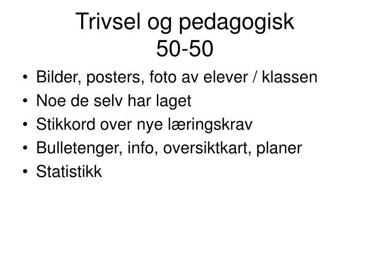 Trivsel og pedagogisk