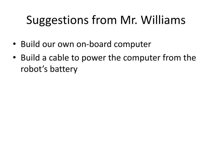 Suggestions from Mr. Williams