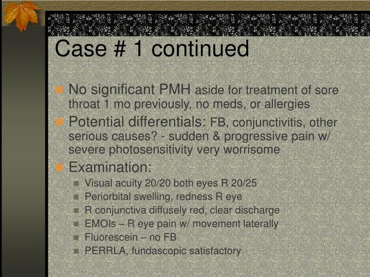 Case # 1 continued