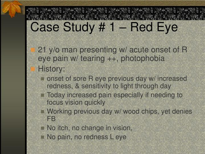 Case Study # 1 – Red Eye