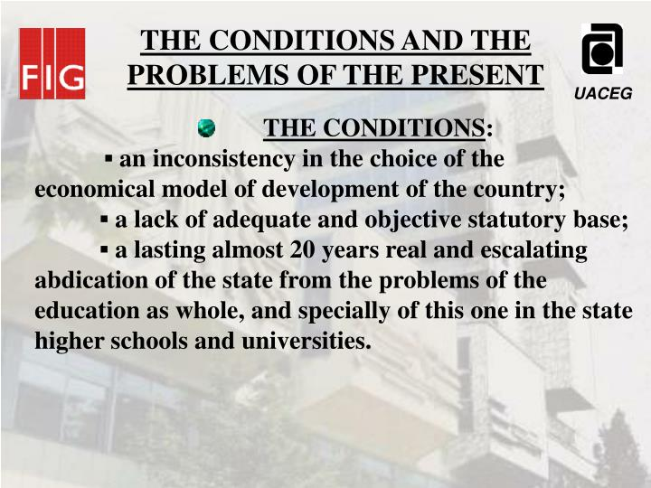 THE CONDITIONS AND THE PROBLEMS OF THE PRESENT
