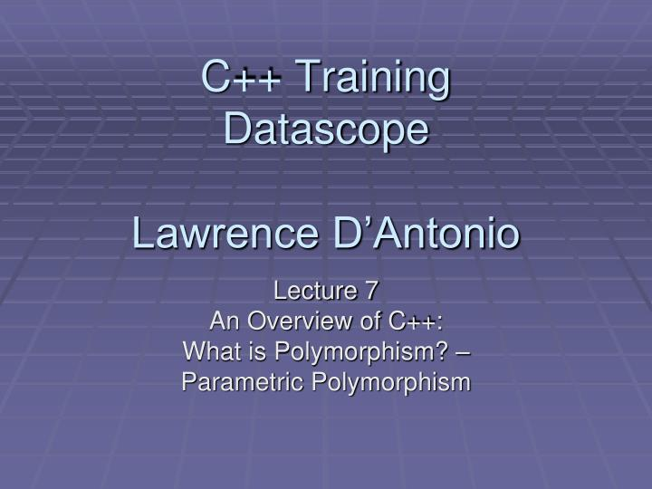 C training datascope lawrence d antonio