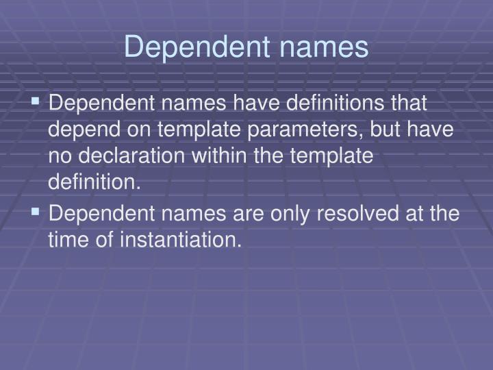 Dependent names